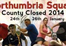 Northumbria County Closed 2014 – Preview